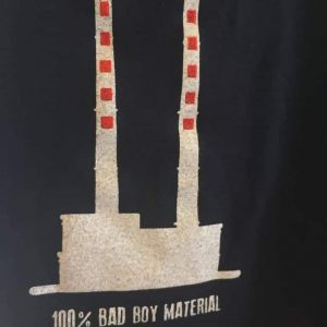 T-Shirt (100% BAD BOY MATERIAL)